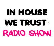 IN HOUSE WE TRUST!
