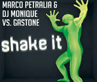"*Release-TIPP* Marco Petralia & DJ Monique vs. Gastone ""Shake It"""