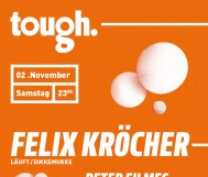 *WiN* Sa, 02.11. // Tough by Felix Kröcher! // Kick off!!! // PETER EILMES, NIKLAS BEYER