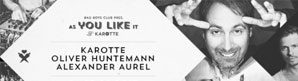 Sa, 25.02. // As you like it Karotte´s B-day // Karotte, Oliver Huntemann, Alexander Aurel
